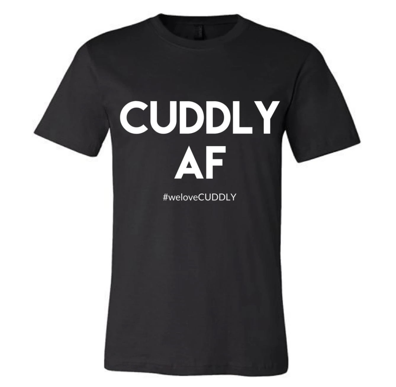 Tshirt that says CUDDLY AF