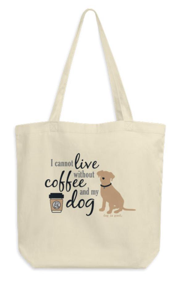 Dog is Good Tote Bag