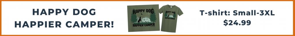 happy dog happier camper t-shirt promo